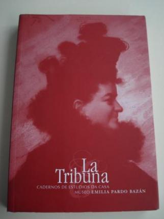 La tribuna. Cadernos de Estudios da Casa Museo Emilia Pardo Bazán. Ano 1. Número 1. 2003 - Ver os detalles do produto
