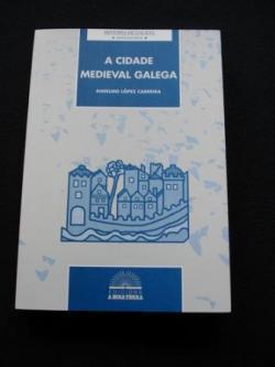 Ver os detalles de:  A cidade medieval galega