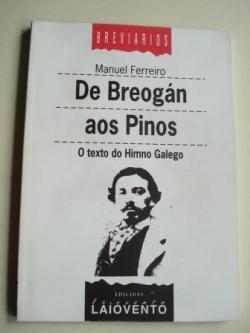 Ver os detalles de:  De Breogán aos Pinos. O texto do Himno Galego