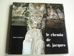Ver os detalles de:  Le chemin de St. Jacques. Textos en francés. Fotografías en color