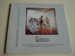 Ver os detalles de:  QUESSADA. Búsquedas y encuentros II. Catálogo Exposición Casa de las Artes. Vigo, 1992 - 1993