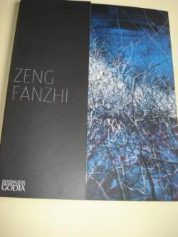 Ver os detalles de:  ZENG FANZHI. Catálogo Exposición Fundación Francisco Godia. Barcelona, 2009