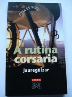 Ver os detalles de:  A rutina corsaria