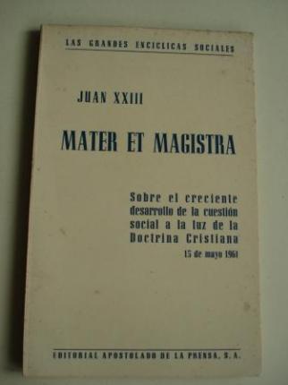 MATER ET MAGISTRA. Sobre el creciente desarrollo de la cuestión social a la luz de la Doctrina Cristiana. 15 de mayo 1961 - Ver os detalles do produto
