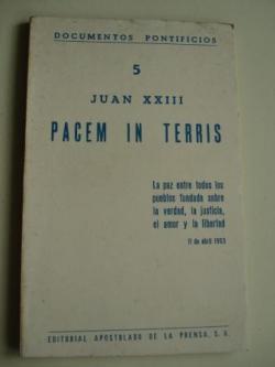 Ver os detalles de:  PACEM IN TERRIS. La paz entre todos los pueblos fundada sobre la verdad, la justicia, el amor y la libertad. 11 de abril 1963