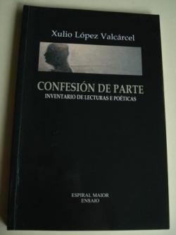 Ver os detalles de:  Confesión de parte. Inventario de lecturas e póeticas