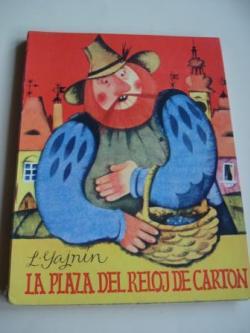 Ver os detalles de:  La plaza del reloj de cartón. 27 cuentos (Versión española de Cipriano González)