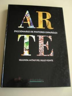 Ver os detalles de:  ARTE. Diccionario de pintores españoles. Segunda mitad del Siglo Veinte