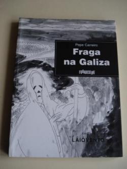 Ver os detalles de:  Fraga na Galiza