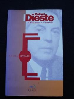 Ver os detalles de:  Rafael Dieste. A franqueza e o mistério