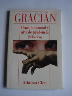 Ver os detalles de:  Oráculo manual y arte de prudencia (Selección). Con catálogo de la colección Alianza Cien