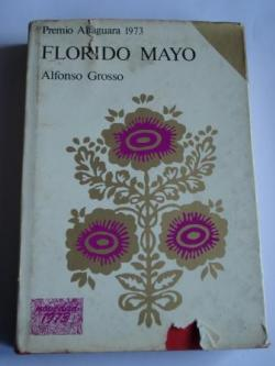 Ver os detalles de:  Florido mayo (Premio Alfaguara 1973)