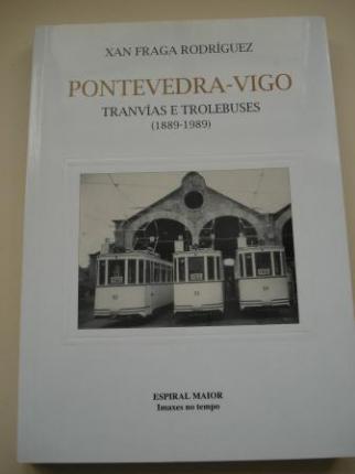 Pontevedra-Vigo. Tranvías e trolebuses (1889-1989) - Ver os detalles do produto