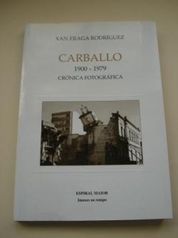Ver os detalles de:  Carballo 1900-1975. Crónica fotográfica