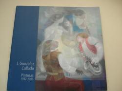 Ver os detalles de:  J. GONZÁLEZ COLLADO. Pinturas 1992-2005. Catálogo Exposición Sala Municipal de Exposiciones del Palacio Municipal, A Coruña, 2006
