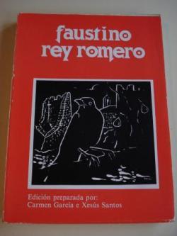 Ver os detalles de:  Faustino Rey Romero. Edición preparada por Carmen García e Xesús Santos