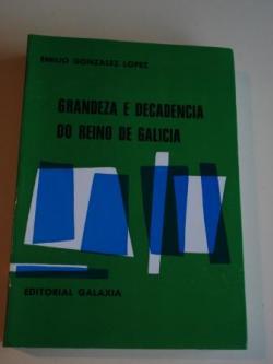 Ver os detalles de:  Grandeza e decadencia do Reino de Galicia (Tradución ao galego de F. Fernández del Riego)