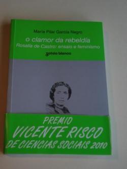 Ver os detalles de:  O clamor da rebeldía. Rosalía de Castro: ensaio e feminismo (Premio Vicente Risco de Ciencias Sociais 2010)