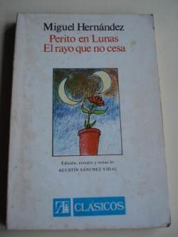 Ver os detalles de:  Perito en lunas / El rayo que no cesa (Edición, estudio y notas de Agustín Sánchez Vidal)