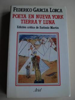Ver os detalles de:  Poeta en Nueva York / Tierra y luna (Edición crítica de Eutimio Martin)