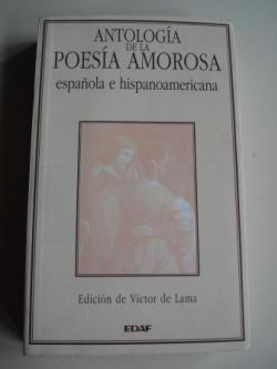 Ver os detalles de:  Antología de la poesía amorosa española e hispanoamericana (Edición de Víctor de Lama)