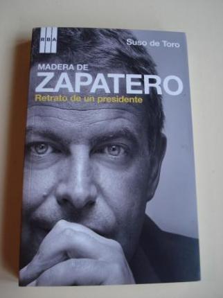 Madera de Zapatero. Retrato de un presidente - Ver os detalles do produto
