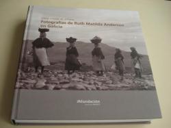 Ver os detalles de:  Unha mirada de antano. Fotografías de Ruth Matilda Anderson. Textos en galego-español-inglés