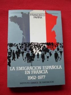 Ver os detalles de:  La emigración española en Francia 1962-1977