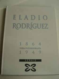 Ver os detalles de:  Eladio Rodríguez 1864-1949. Unha fotobiografía