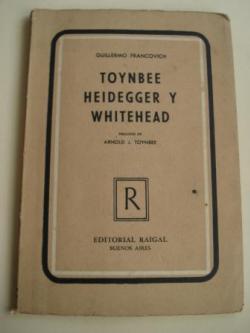 Ver os detalles de:  Arnold J. Toynbee, Heideger y Whitehead