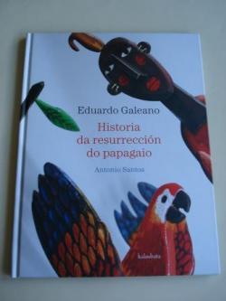 Ver os detalles de:  Historia da resurrección do papagaio (Ilustracións de Antonio Santos / Fotografías de Javier Torrallardona)