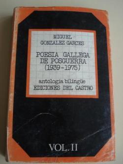 Ver os detalles de:  Poesía gallega de posguerra (1939-1975). Tomo II. Antología bilingüe con un estudio de B. Varela Jácome