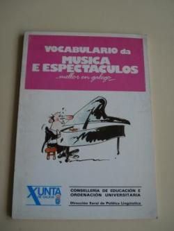 Ver os detalles de:  Vocabulario da música e espectáculos... mellor en galego   (Con vocabularios galego-castelán e castelán-galego)