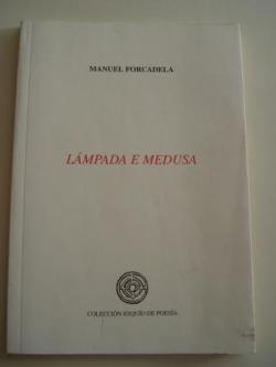 Ver os detalles de:  Lámpada e medusa (XXI Premio Esquío de Poesía)