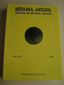 Ver os detalles de:  HISPANIA ANTIQVA. Revista de Historia Antigua. Vol. XXV. 2001