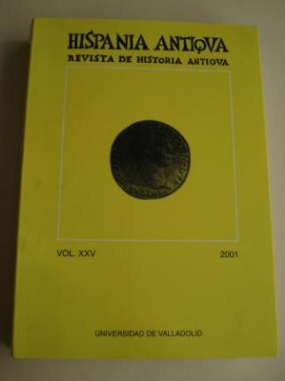 HISPANIA ANTIQVA. Revista de Historia Antigua. Vol. XXV. 2001 - Ver os detalles do produto