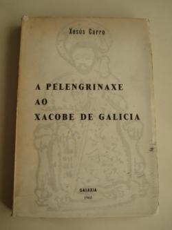 Ver os detalles de:  A pelengrinaxe ao Xacobe de Galicia