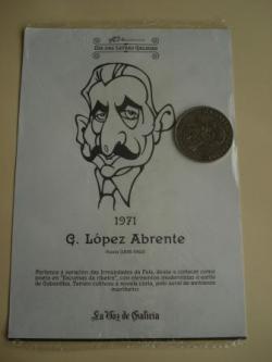 Ver os detalles de:  G. López Abente / V. Lamas Carvajal. Medalla conmemorativa 40 aniversario Día das Letras Galegas. Colección Medallas Galicia ao pé da letra
