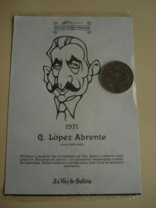 G. López Abente / V. Lamas Carvajal. Medalla conmemorativa 40 aniversario Día das Letras Galegas. Colección Medallas Galicia ao pé da letra - Ver los detalles del producto