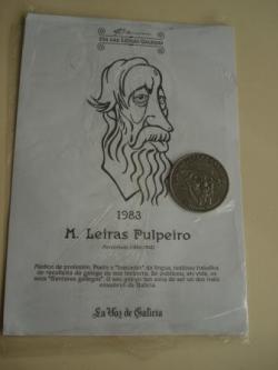 Ver os detalles de:  M. Leiras Pulpeiro / A. Cotarelo Valledor. Medalla conmemorativa 40 aniversario Día das Letras Galegas. Colección Medallas Galicia ao pé da letra
