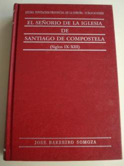 Ver os detalles de:  El Señorío de la Iglesia de Santiago de Compostela (Siglos IX-XIII)