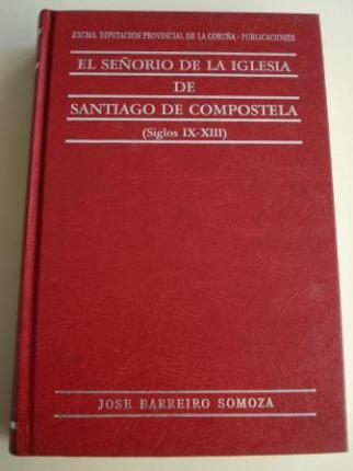 El Señorío de la Iglesia de Santiago de Compostela (Siglos IX-XIII) - Ver os detalles do produto