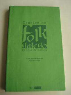 Ver os detalles de:  Crónica do folk galego. 25 anos de historia