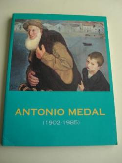 Ver os detalles de:  ANTONIO MEDAL (1902-1985). Catálogo Exposición Museo de Pontevedra, 1995