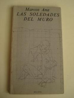 Ver os detalles de:  Las soledades del muro (Ilustrado por Agostín Ibarrola)