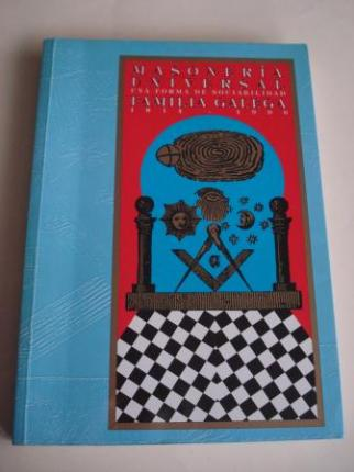 Historia de la Masonería Universal. Una forma de sociabilidad `Familia Galega´ 1814-1996. Catálogo Exposición, A Coruña, 1996 + Triptico de exposición - Ver os detalles do produto