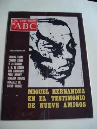 Miguel Hernández en el testimonio de nueve amigos. Los domingos de ABC. 26 marzo 1978 - Ver os detalles do produto