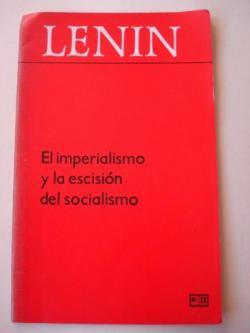 Ver os detalles de:  El imperialismo y la escisión del socialismo