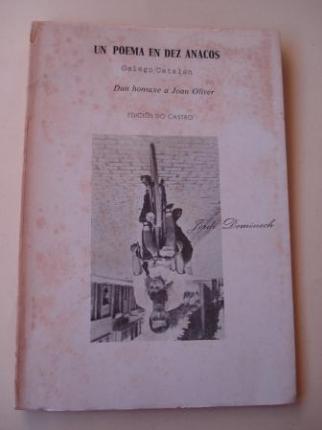 Un poema en dez anacos. Dun homaxe a Joan Oliver. Galego-Catalán. Con notas do autor. Versión galega de Basilio Losada - Ver os detalles do produto