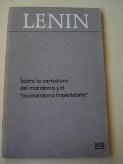 Ver os detalles de:  Sobre la caricatura del marxismo y el `economismo imperialista´